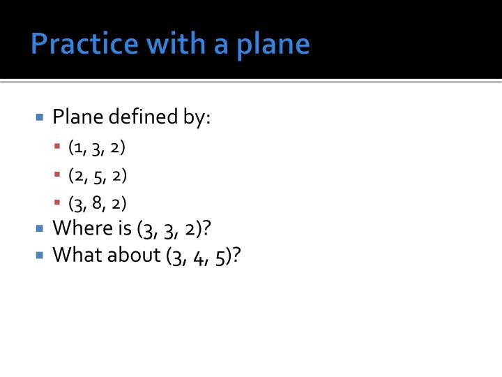 Practice with a plane