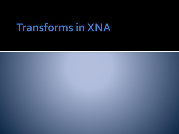 Transforms in XNA