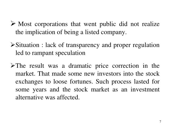 Most corporations that went public did not realize the implication of being a listed company.