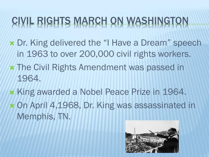 "Dr. King delivered the ""I Have a Dream"" speech in 1963 to over 200,000 civil rights workers."