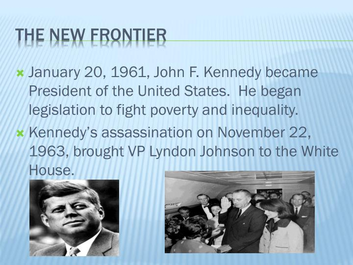 January 20, 1961, John F. Kennedy became President of the United States.  He