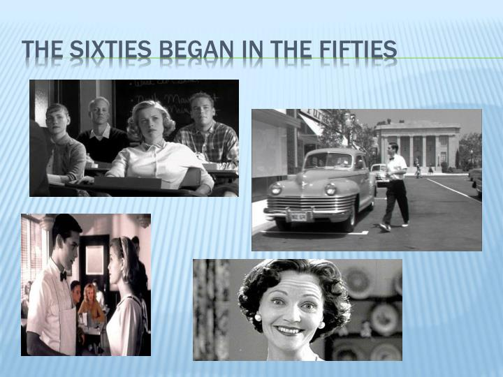 The sixties began in the fifties