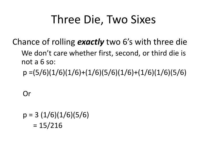 Three Die, Two Sixes