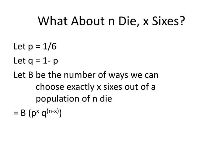 What About n Die, x Sixes?