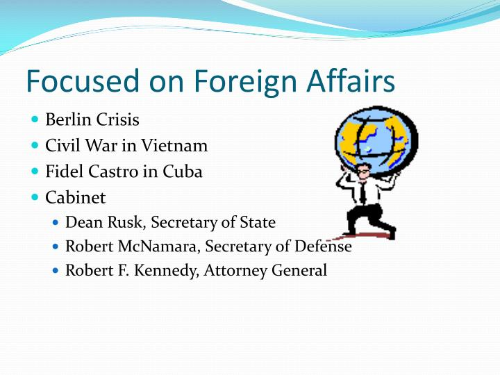 Focused on Foreign Affairs