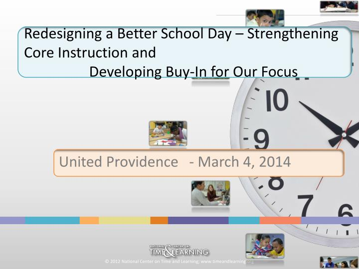 Redesigning a better school day strengthening core instruction and developing buy in for our focus