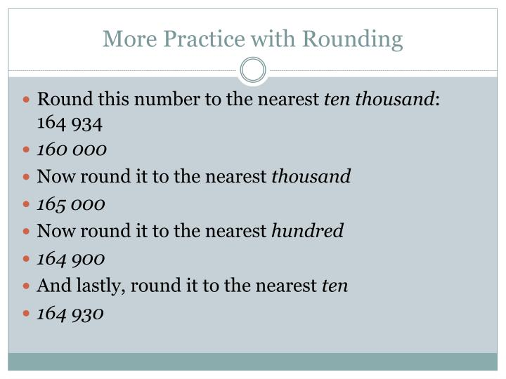More Practice with Rounding