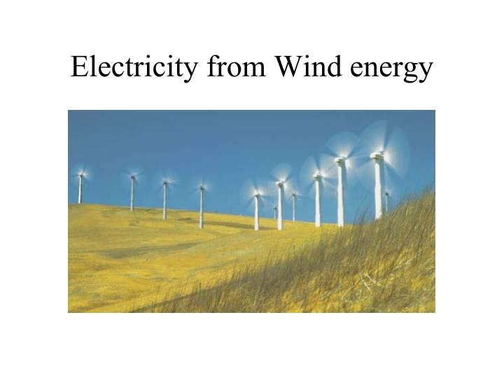 Electricity from Wind energy