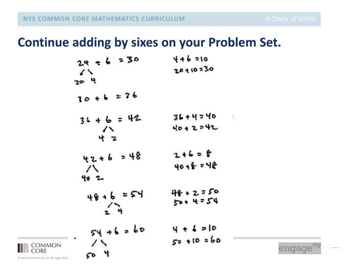 Continue adding by sixes on your Problem Set.