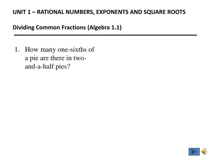 Unit 1 rational numbers exponents and square roots dividing common fractions algebra 1 1