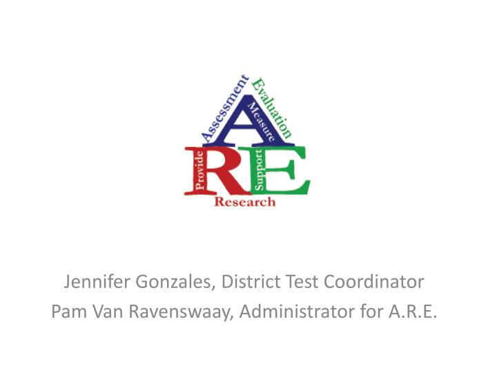Jennifer Gonzales, District Test Coordinator