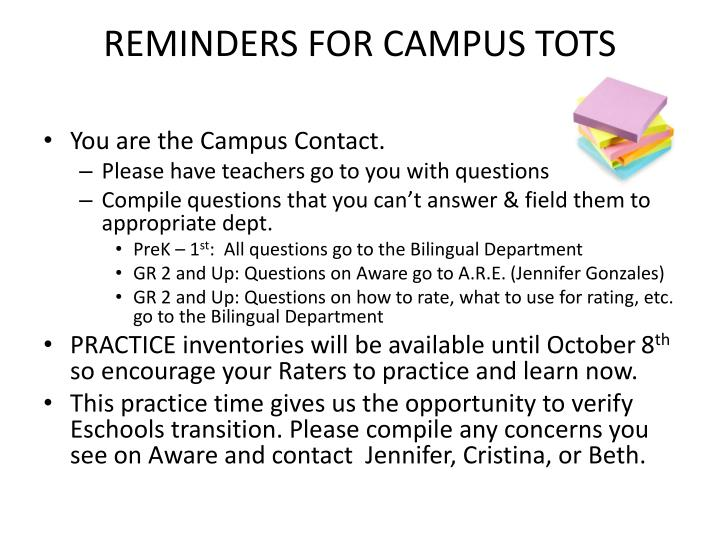 REMINDERS FOR CAMPUS TOTS