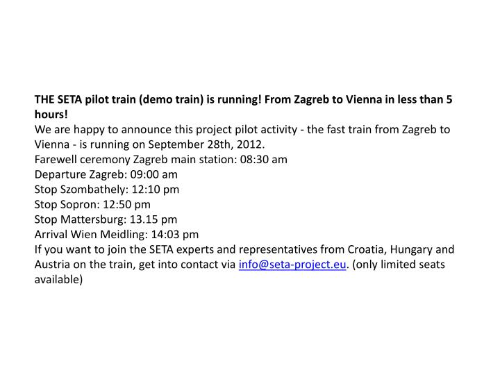 THE SETA pilot train (demo train) is running! From Zagreb to Vienna in less than 5 hours!