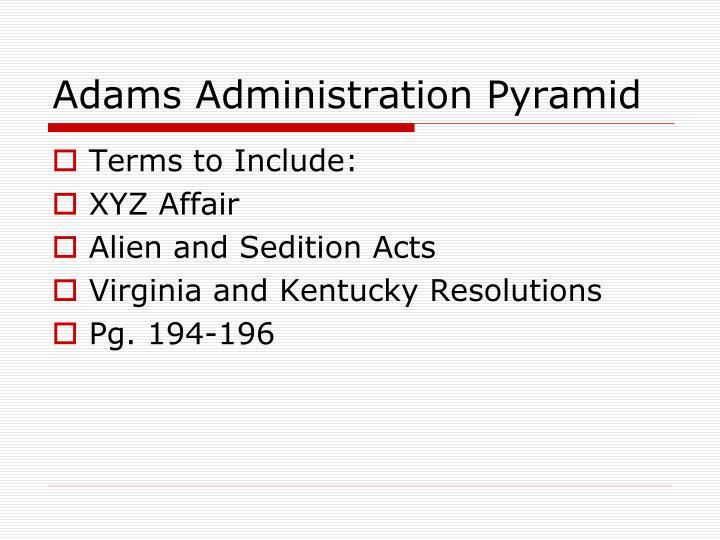 Adams Administration Pyramid