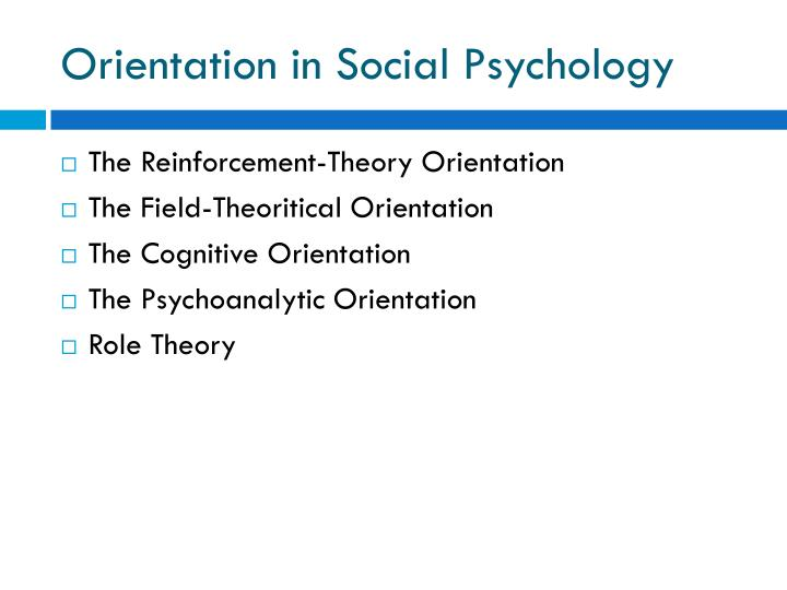 Orientation in Social Psychology