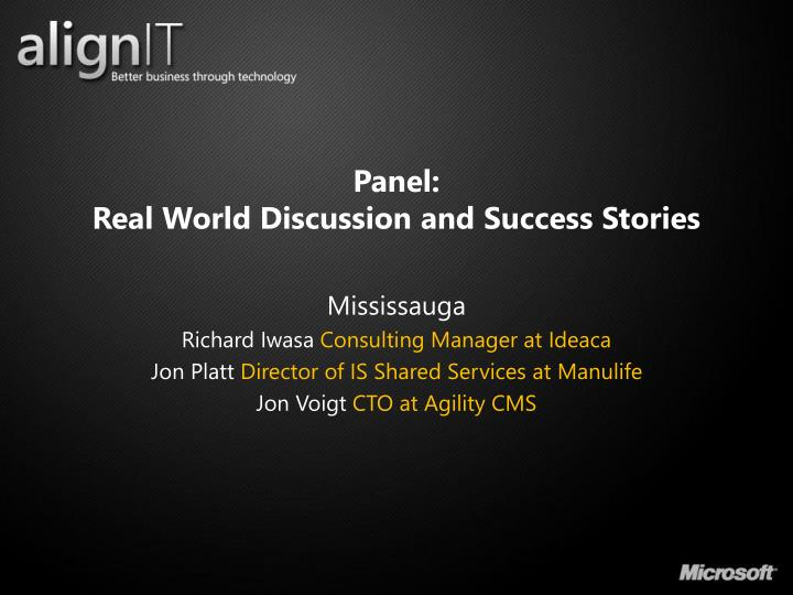 Panel real world discussion and success stories1