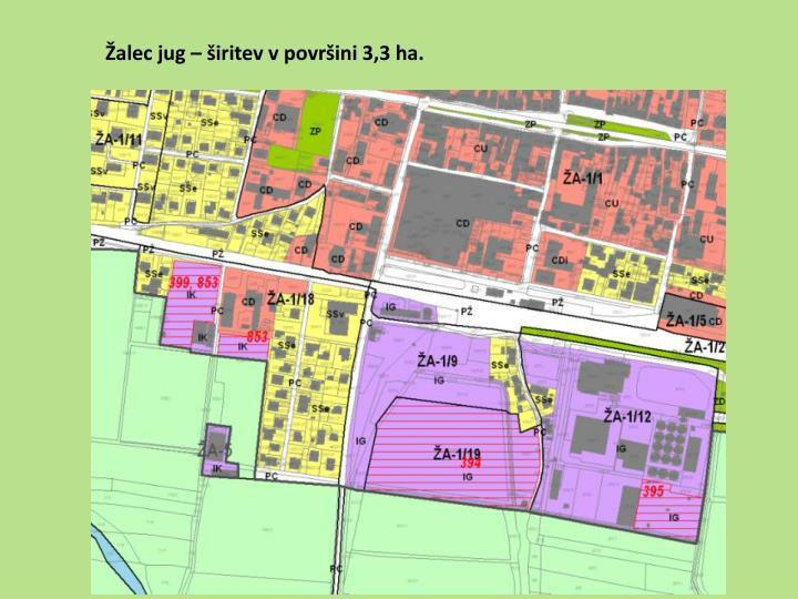 Žalec jug – širitev v površini 3,3 ha.