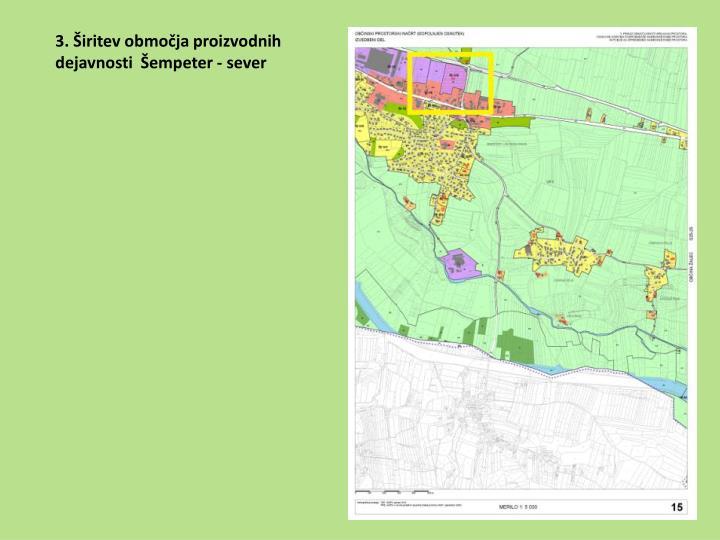 3. Širitev območja proizvodnih dejavnosti  Šempeter - sever