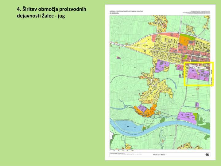 4. Širitev območja proizvodnih         dejavnosti Žalec - jug