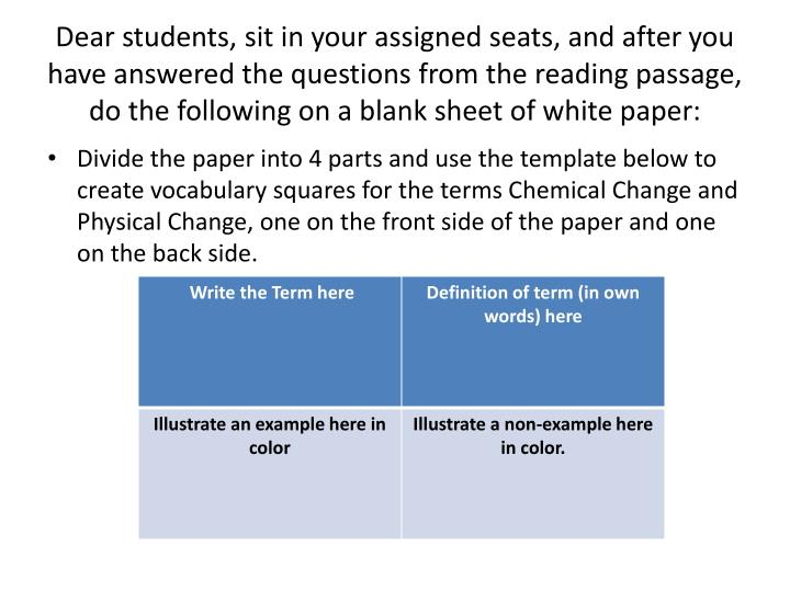 Dear students, sit in your assigned seats, and after you have answered the questions from the reading passage, do the following on a blank sheet of white paper: