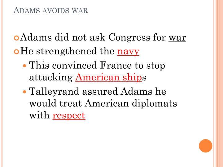 Adams avoids war