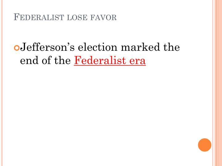 Federalist lose favor