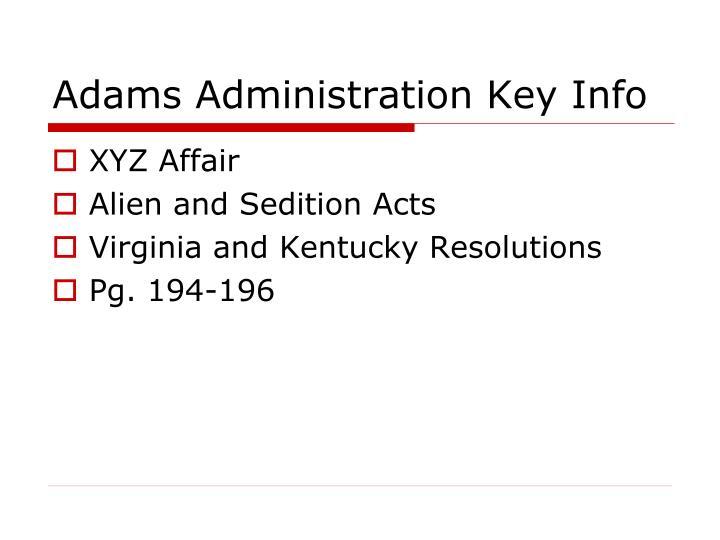 Adams Administration Key Info