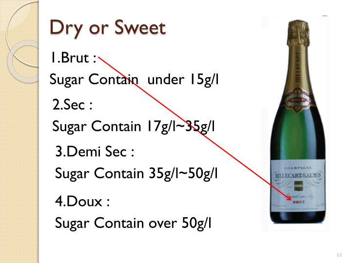 Dry or Sweet