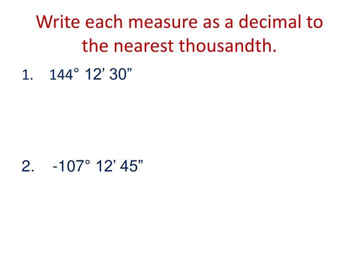 Write each measure as a decimal to the nearest thousandth.