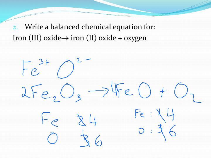 Write a balanced chemical equation for: