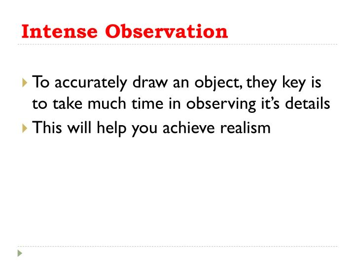 Intense Observation