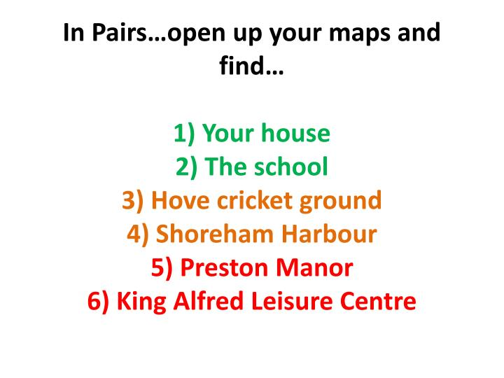 In Pairs…open up your maps and find…