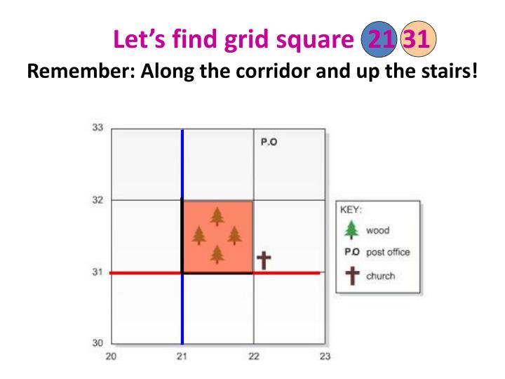 Let's find grid square  21 31