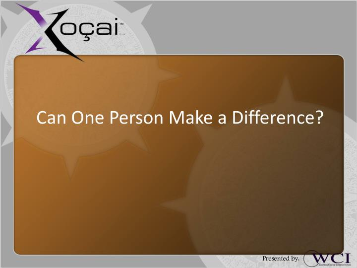 Can One Person Make a Difference?