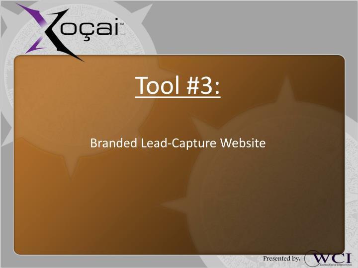 Tool #3: