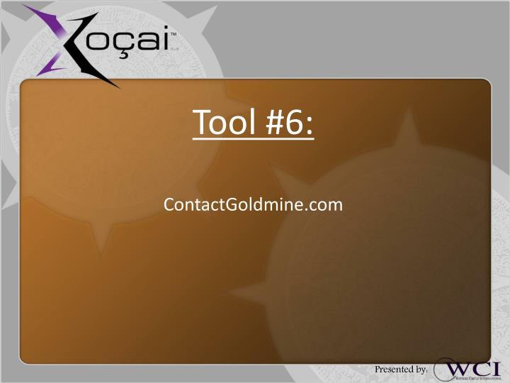 Tool #6: