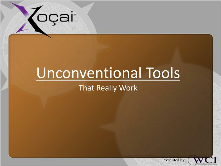 Unconventional Tools