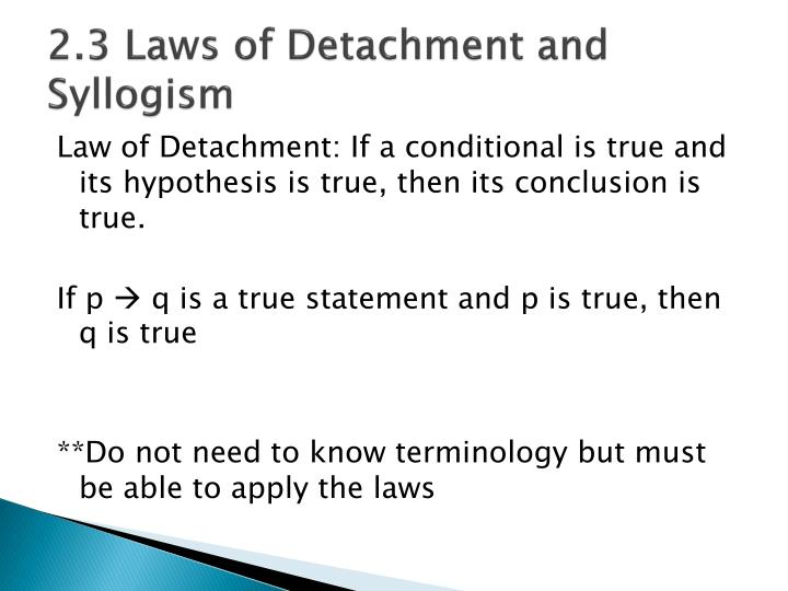 2.3 Laws of Detachment and Syllogism
