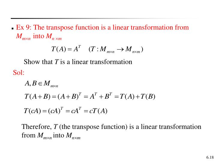 Ex 9: The transpose function is a linear transformation from