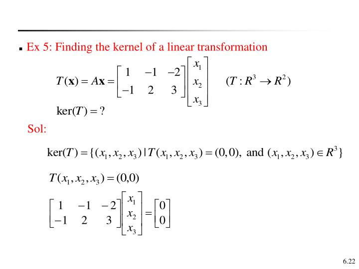 Ex 5: Finding the kernel of a linear transformation