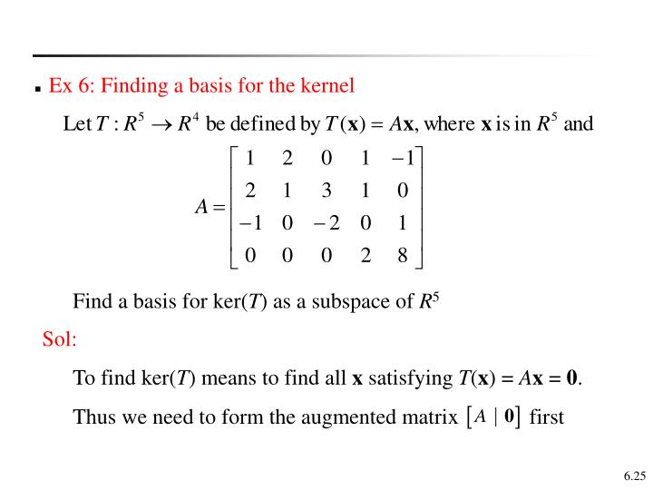 Ex 6: Finding a basis for the kernel
