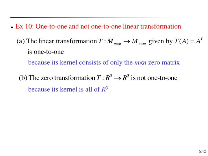 Ex 10: One-to-one and not one-to-one linear transformation