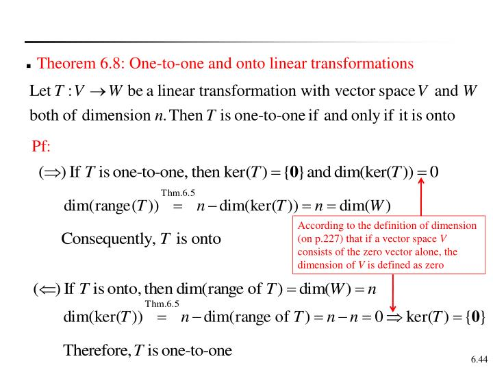 Theorem 6.8: One-to-one and onto linear transformations