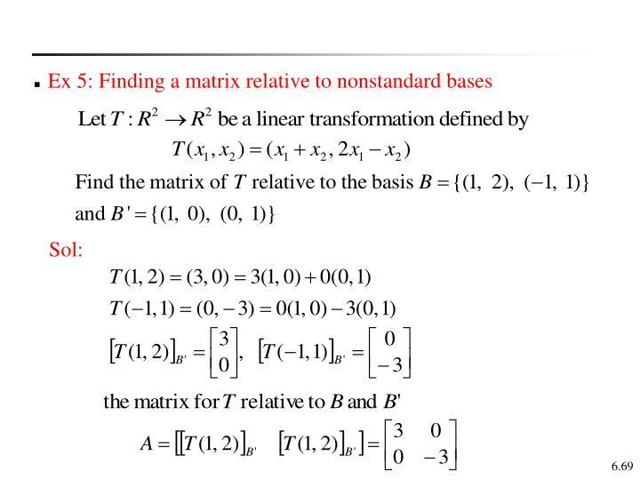 Ex 5: Finding a matrix relative to nonstandard bases