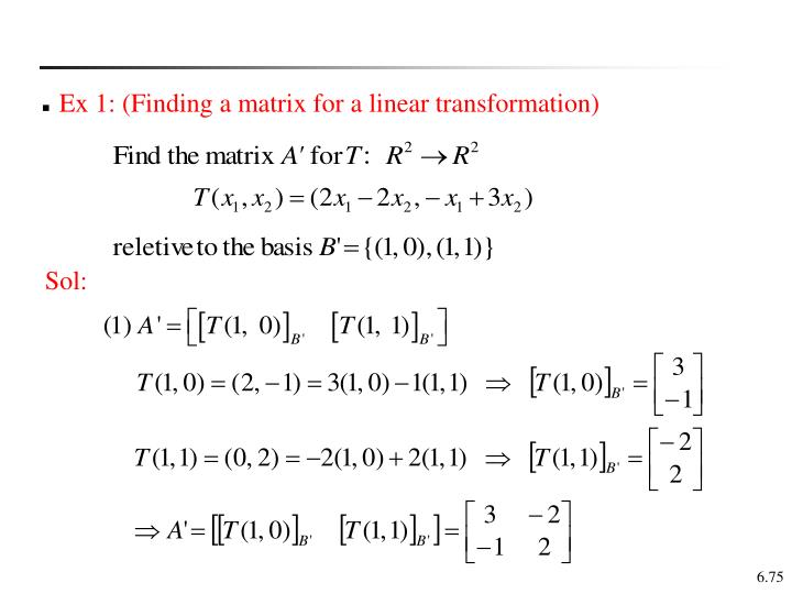 Ex 1: (Finding a matrix for a linear transformation)