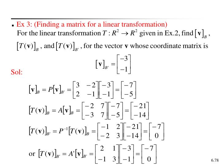 Ex 3: (Finding a matrix for a linear transformation)