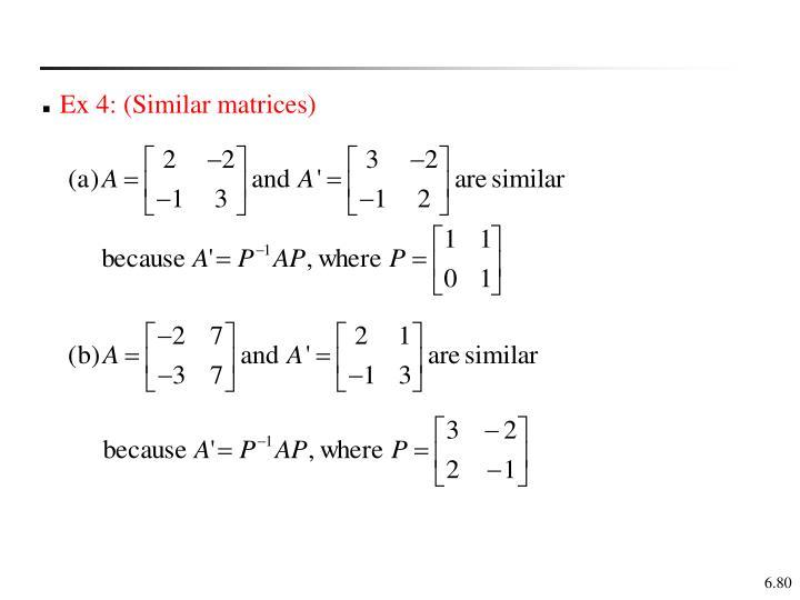 Ex 4: (Similar matrices)