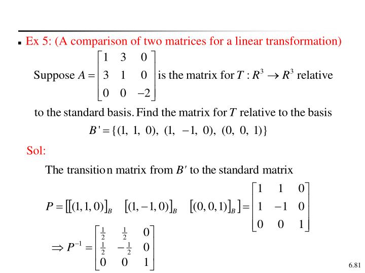 Ex 5: (A comparison of two matrices for a linear transformation)