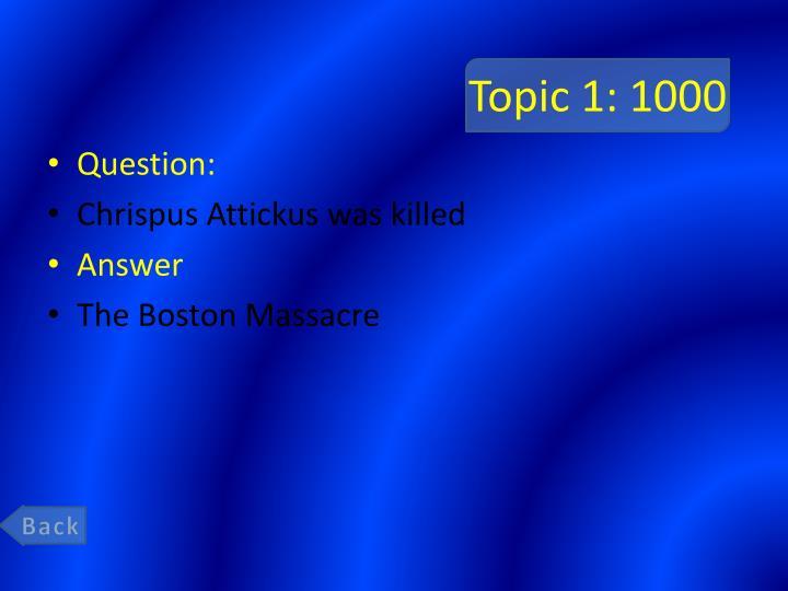 Topic 1: 1000