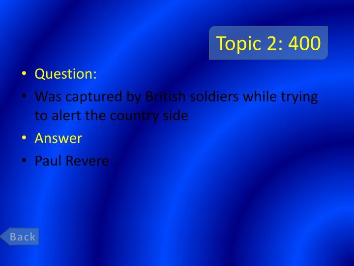 Topic 2: 400